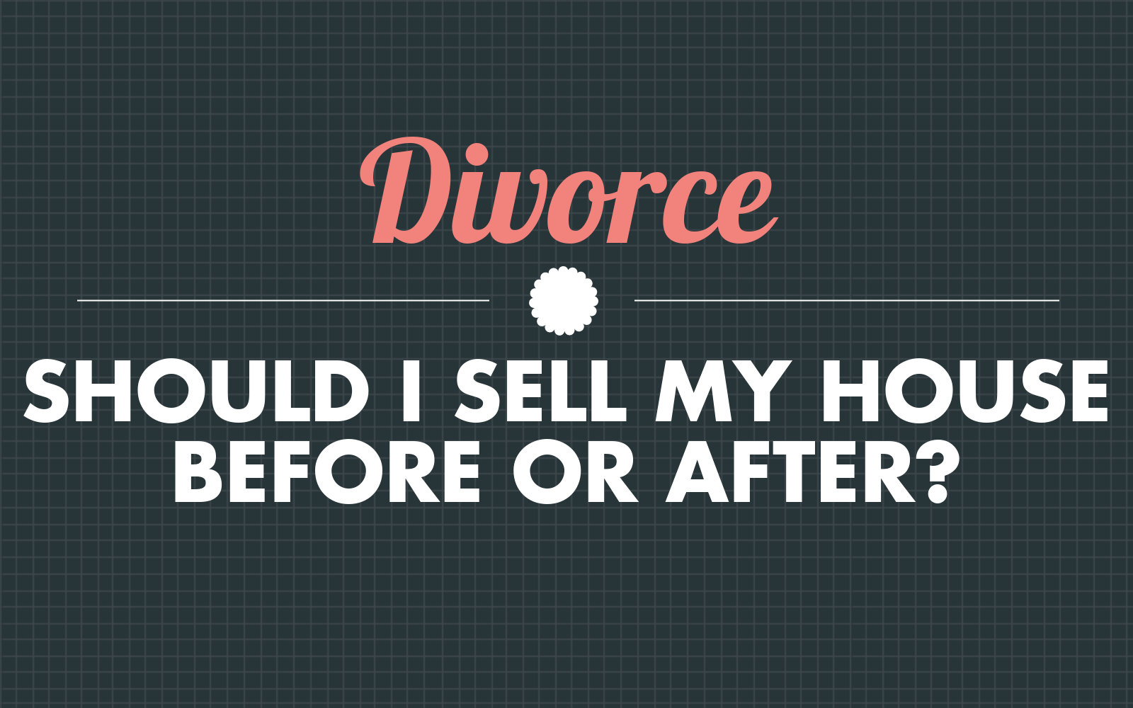 Should i sell my house before or after divorce in the uk