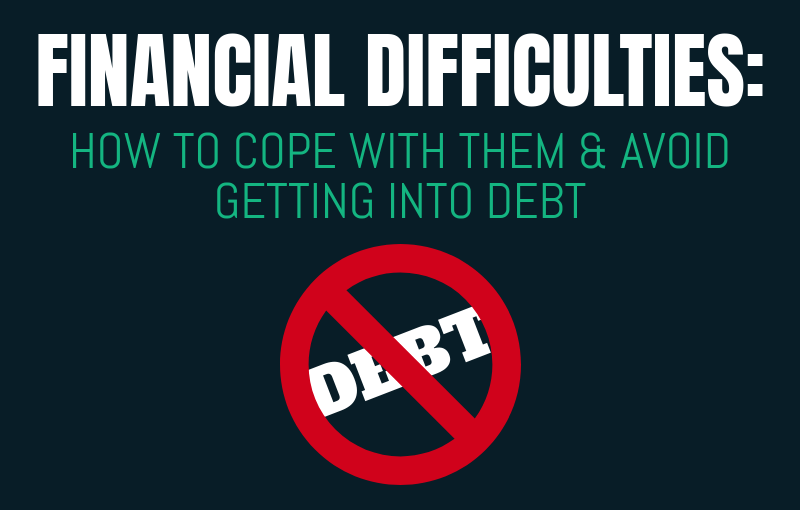 Financial Difficulties - How to cope and avoid debt - Featured