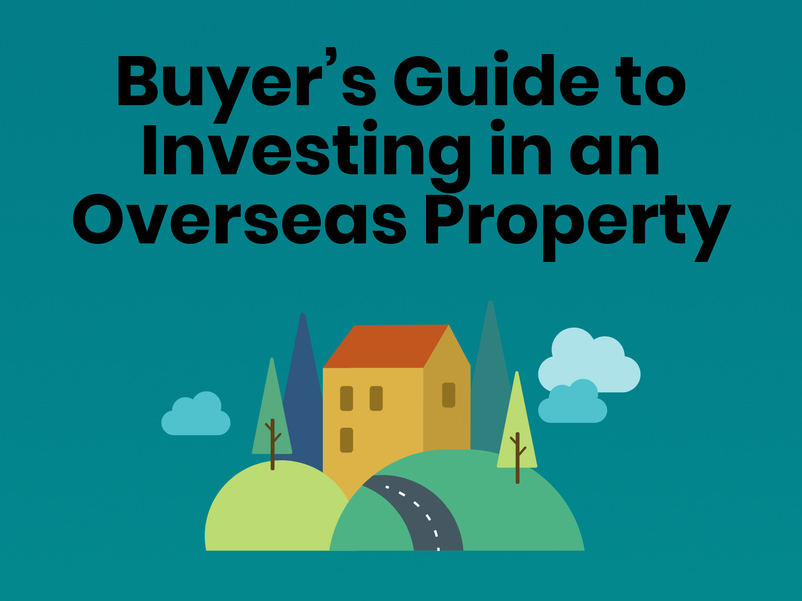Buyers guide to investing in an overseas property