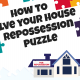 How to solve your house repossession puzzle
