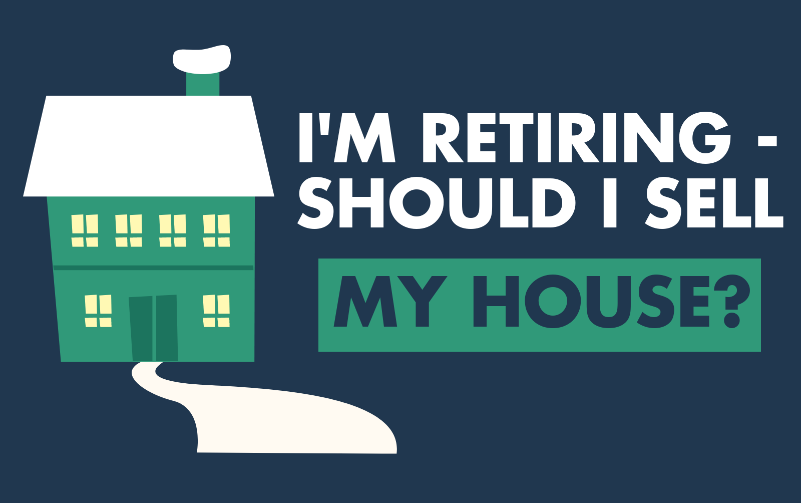 im retiring should i sell my house featured image