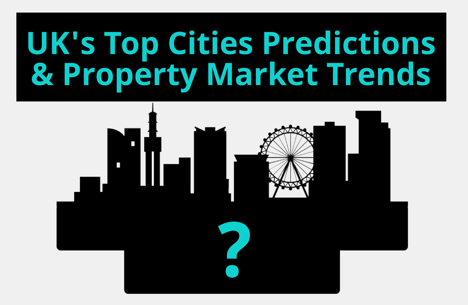 UK's Top Cities Predictions and Property Market Trends